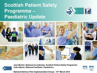 Scottish Patient Safety Programme          Paediatric Update