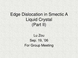 Edge Dislocation in Smectic A Liquid Crystal (Part II)