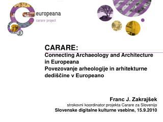 Franc J. Zakrajšek strokovni koordinator projekta Carare za Slovenijo