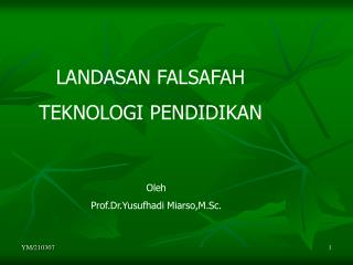 LANDASAN FALSAFAH TEKNOLOGI PENDIDIKAN