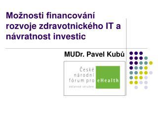Možnosti financování rozvoje zdravotnického IT a návratnost investic