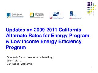 Quarterly Public Low Income Meeting July 1, 2010 San Diego, California
