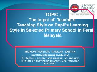 TOPIC : The Impct of  Teachers'  Teaching Style on Pupil's Learning