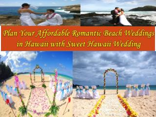 Romantic Beach Weddings in Hawaii with Sweet Hawaii Wedding