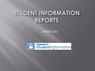 Student Information Reports