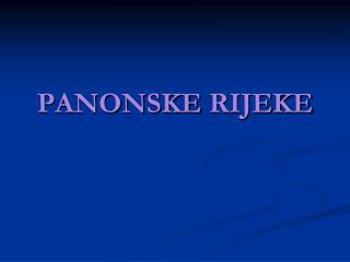 PANONSKE RIJEKE