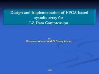 Design and Implementation of FPGA-based systolic array for  LZ Data Compression
