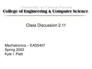 Mechatronics – EAS5407 Spring 2003 Kyle I. Platt