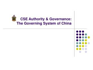 CSE Authority & Governance:  The  Governing  System of China