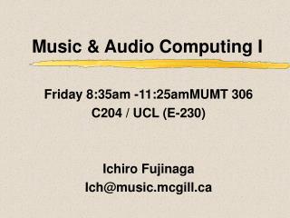 Music & Audio Computing I
