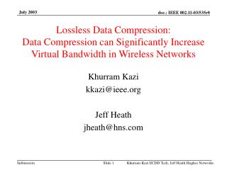 Khurram Kazi kkazi@ieee Jeff Heath jheath@hns