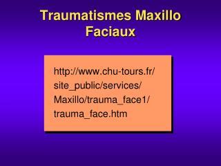Traumatismes Maxillo Faciaux