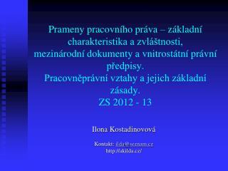 Ilona  Kostadinovov� Kontakt:  ilda @ seznam.cz akilda.cz/