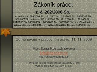 Odměňování v pracovním právu, 11. 11. 2009 Mgr. Ilona Kostadinovová ilda@seznam.cz