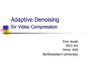 Adaptive Denoising for Video Compression