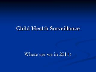 Child Health Surveillance