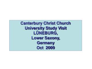 Canterbury Christ Church University Study Visit LÜNEBURG ,  Lower Saxony,  Germany Oct   2009