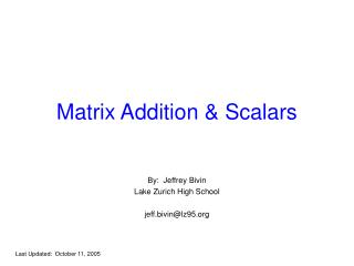 Matrix Addition & Scalars