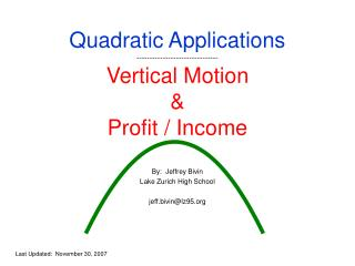 Quadratic Applications ------------------------------- Vertical Motion & Profit / Income