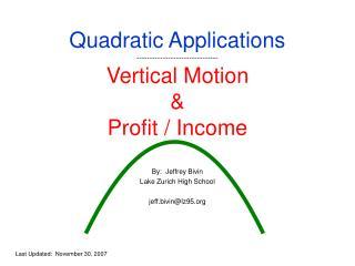 Quadratic Applications ------------------------------- Vertical Motion & Profit / Income