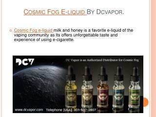 Cosmic Fog E-liquid by Dcvapor.