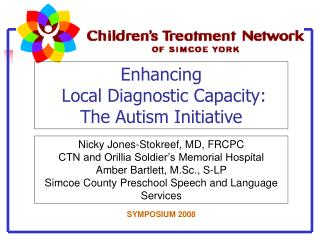 Enhancing  Local Diagnostic Capacity:   The Autism Initiative
