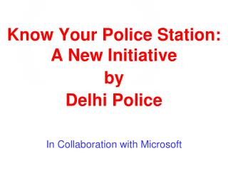 Know Your Police Station:  A New Initiative by Delhi Police