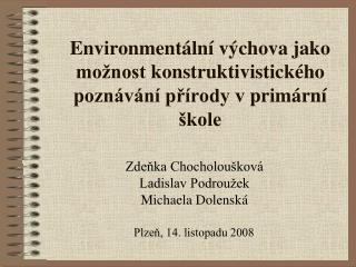 Environment�ln� v�chova jako mo�nost�konstruktivistick�ho pozn�v�n� p?�rody v�prim�rn� �kole