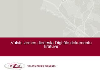 Valsts zemes dienesta Digitālo dokumentu krātuve