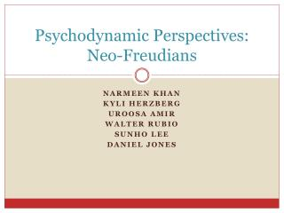 Psychodynamic Perspectives: Neo-Freudians
