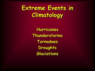 Extreme Events in Climatology