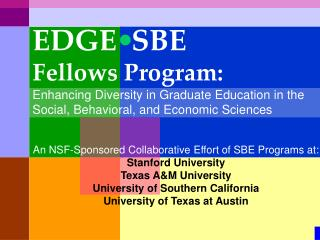 An NSF-Sponsored Collaborative Effort of SBE Programs at: Stanford University Texas A&M University