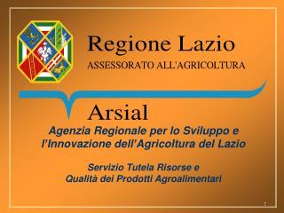 Agenzia Regionale per lo Sviluppo e l�Innovazione dell�Agricoltura del Lazio
