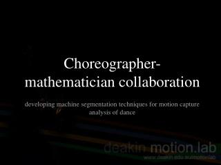 Choreographer-mathematician collaboration