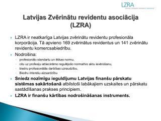 Latvijas Zvērinātu revidentu asociācija  ( LZRA)