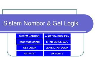 Sistem Nombor & Get Logik
