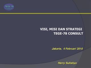 Jakarta,  4  Februari  2010 Herry Sulistiyo