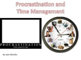 Procrastination and  Time Management