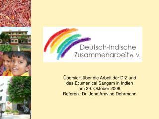 Übersicht über die Arbeit der DIZ und  des Ecumenical Sangam in Indien am 29. Oktober 2009