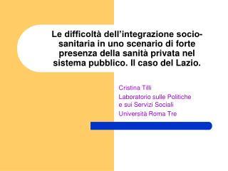 Cristina Tilli Laboratorio sulle Politiche            e sui Servizi Sociali Università Roma Tre