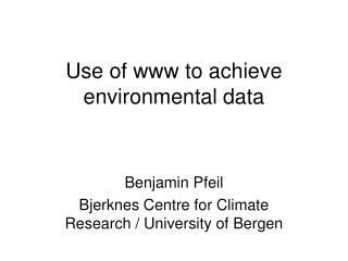 Use of www to achieve environmental data