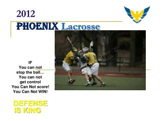 2012 Phoenix  Lacrosse