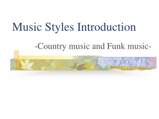 Music Styles Introduction
