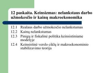 12 paskaita. Keinsizmas: nelankstaus darbo u mokescio ir kainu makroekonomika