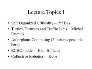 Lecture Topics I