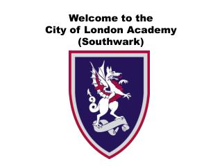 Welcome to the  City of London Academy (Southwark)