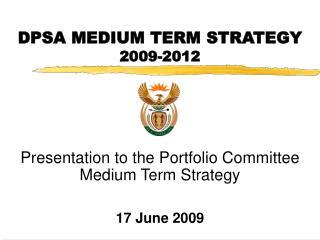 DPSA MEDIUM TERM STRATEGY 2009-2012