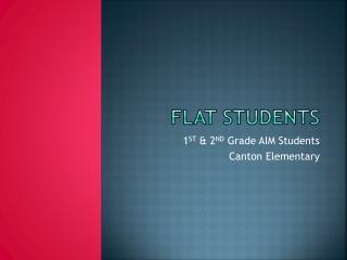 FLAT STUDENTS