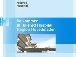 Velkommen til Hillerød Hospital  Region Hovedstaden