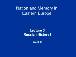 Nation and Memory in  Eastern Europe